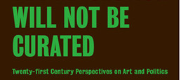MoMA presents: The Revolution Will Not Be Curated